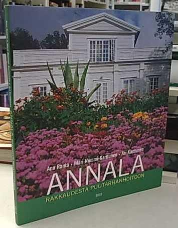 Annala - Rakkaudesta puutarhanhoitoon, Anu Ranta