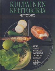 Kultainen keittokirja. 1, Keittotaito, Aila Pakarinen
