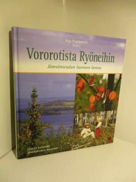 Vororotista ryöneihin : Jämsänseudun luonnon lumoa, Arja Paakkanen