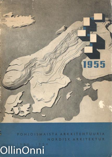 Pohjoismaista arkkitehtuuria 1950-1954 - Nordisk arkitektur 1950-1954, Erik Kråkström