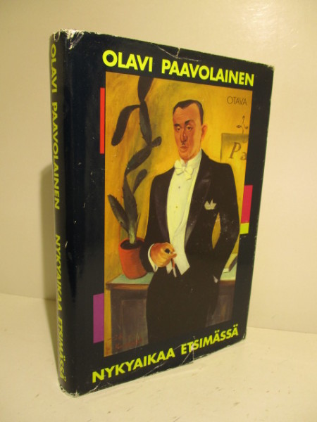 Nykyaikaa etsimässä : esseitä ja pakinoita, Olavi Paavolainen