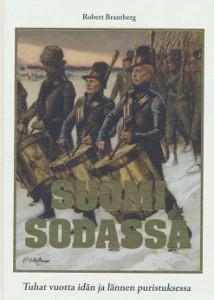 Suomi sodassa Tuhat vuotta idän ja lännen puristuksessa, Robert Brantberg
