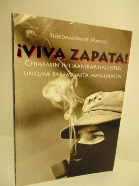 ¡Viva Zapata! : Chiapasin intiaanikapinallisten unelma paremmasta maailmasta,  Marcos
