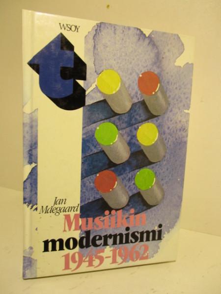 MUSIIKIN MODERNISMI 1945-1962, Jan Maegaard