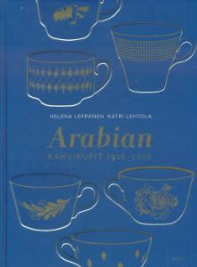 Arabian kahvikupit 1916-2016, Helena Leppänen
