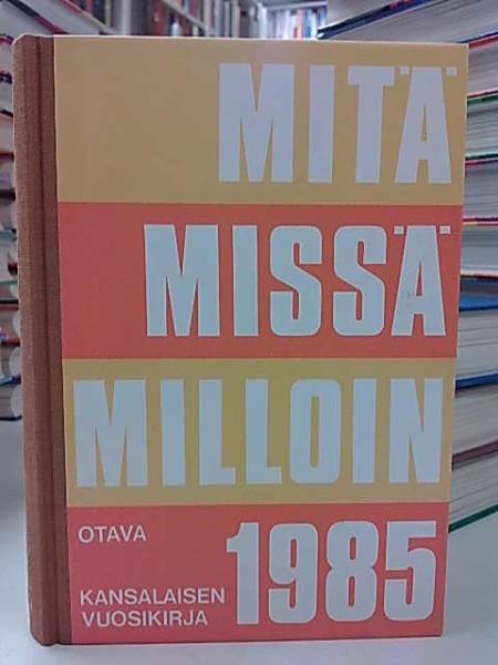 Mitä Missä Milloin 1985 (kangasselkämys),