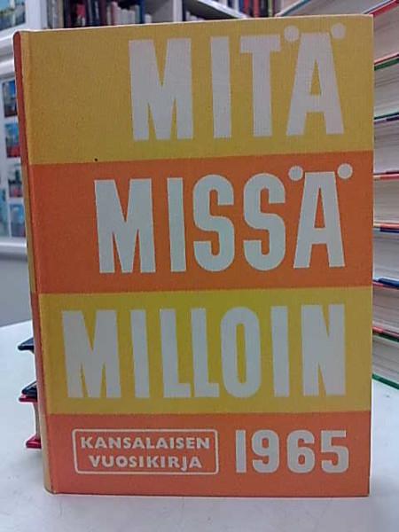 Mitä Missä Milloin 1965,