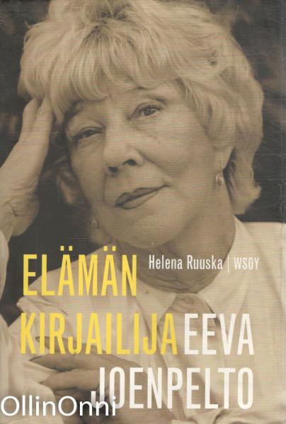 Eeva Joenpelto : elämän kirjailija, Helena Ruuska