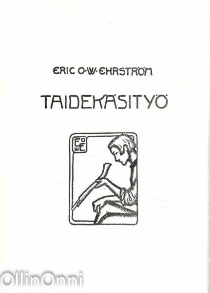 Taidekäsityö : teknillinen opas, Eric O. W. Ehrström