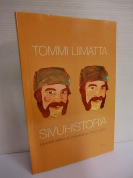 Sivuhistoria : levyttämättömiä sanoituksia 1987-2007, Tommi Liimatta