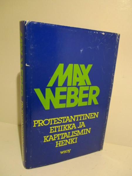 Protestanttinen etiikka ja kapitalismin henki, Max Weber