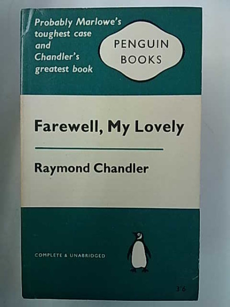 Farewell, My Lovely (Philip Marlowe - Penguin Books 701), Raymond Chandler