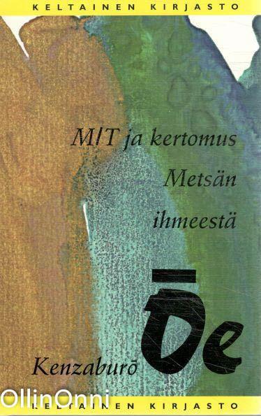 M/T ja kertomus Metsän ihmeestä, Kenzaburo e