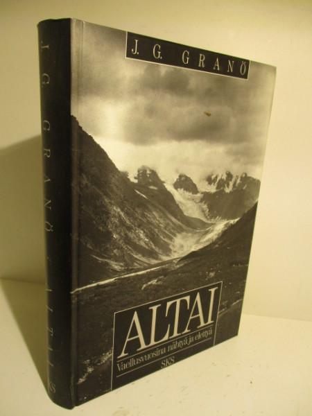 Altai : vaellusvuosina nähtyä ja elettyä, J. G. Granö