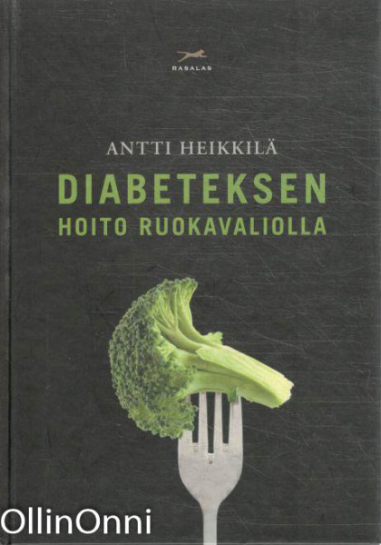 Diabeteksen hoito ruokavaliolla, Antti Heikkilä