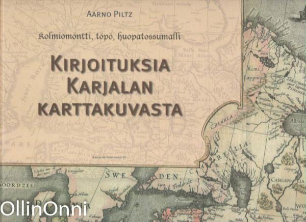 Kirjoituksia Karjalan karttakuvasta : kolmiomöntti, töpö, huopatossumalli, Aarno Piltz