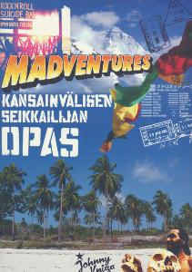 Madventures : kansainvälisen seikkailijan opas, Tuomas Milonoff