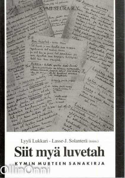 Siit myä luvetah : Kymin murteen sanakirja, Lyyli Lukkari