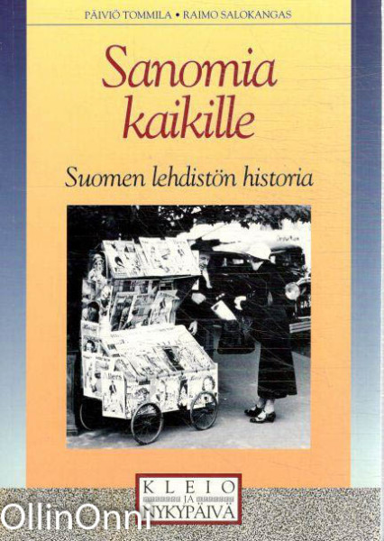 Sanomia kaikille : Suomen lehdistön historia, Päiviö Tommila
