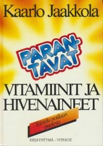 Parantavat vitamiinit ja hivenaineet - Taistelu potilaan puolesta, Kaarlo Jaakkola