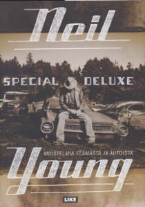 Special deluxe : muistelmia elämästä ja autoista, Neil Young