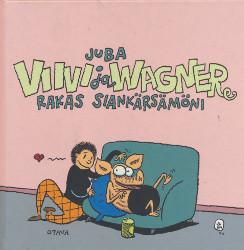 Viivi ja Wagner : rakas siankärsämöni,  Juba