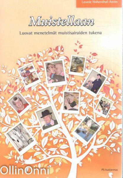 Muistellaan - Luovat menetelmät muistisairaiden tukena, Leonie Hohenthal-Antin