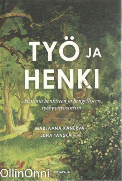 Työ ja henki : avaimia henkiseen ja hengelliseen työhyvinvointiin, Elina Juntunen