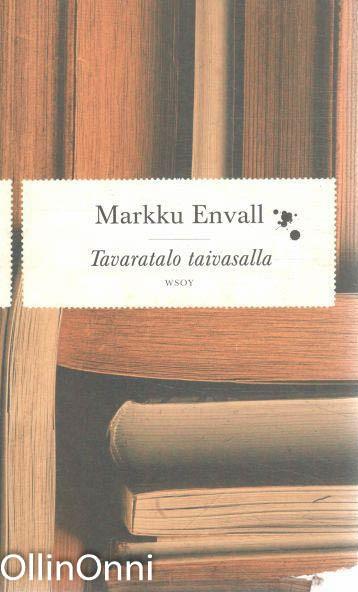 Tavaratalo taivasalla : ja muita esseitä, Markku Envall