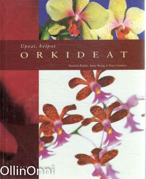 Upeat, helpot orkideat, Susanna Rosén