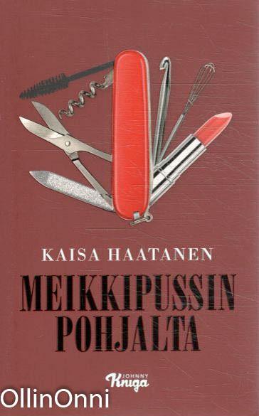 Meikkipussin pohjalta, Kaisa Haatanen