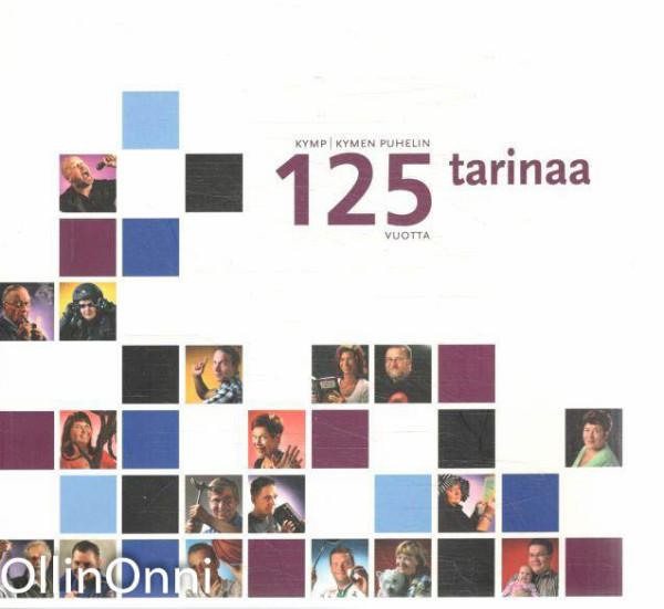 KYMP : Kymen puhelin 125 vuotta, 125 tarinaa, Riitta-Maija Ståhle