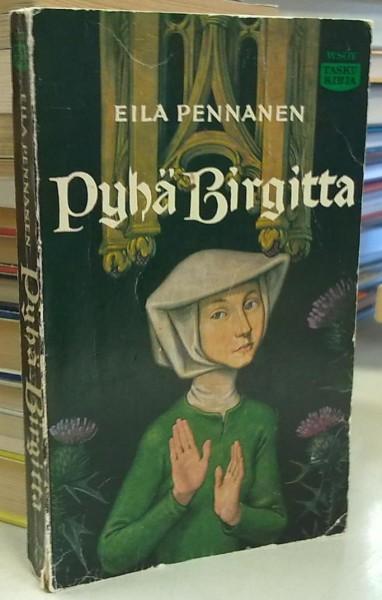 Pyhä Birgitta, Eila Pennanen