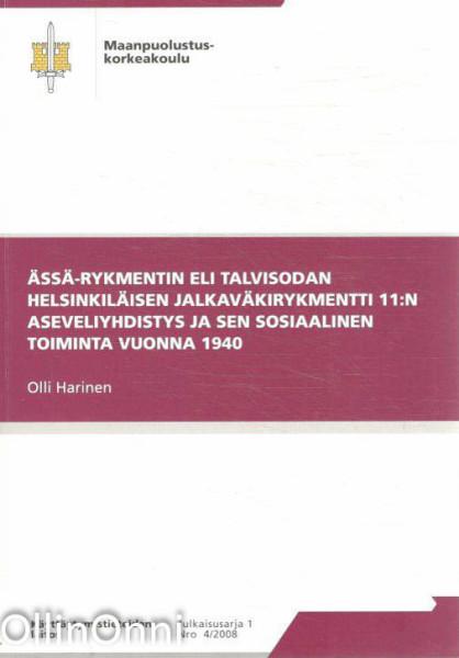 Ässä-rykmentin eli talvisodan helsinkiläisen jalkaväkirykmentti 11:n aseveliyhdistys ja sen sosiaalinen toiminta vuonna 1940, Olli Harinen