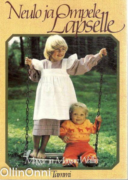 Neulo ja ompele lapselle, Maggie Wallin