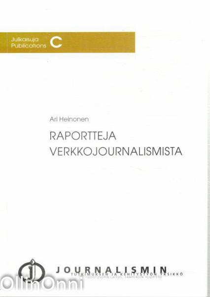 Raportteja verkkojournalismista, Ari Heinonen