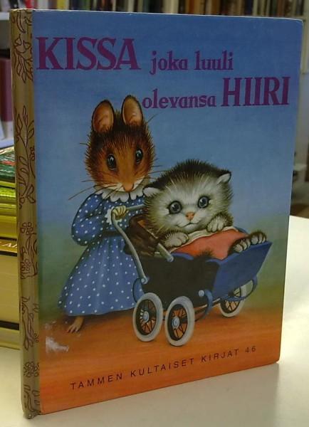 Kissa joka luuli olevansa hiiri (Tammen kultaiset kirjat 46), Miriam Norton
