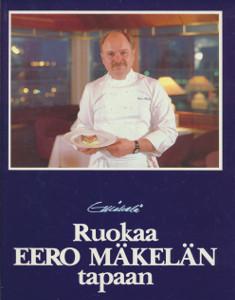 Ruokaa Eero Mäkelän tapaan, Eero Mäkelä