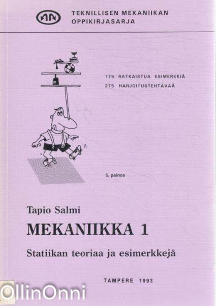 Mekaniikka 1 - Statiikan teoriaa ja esimerkkejä, Tapio Salmi