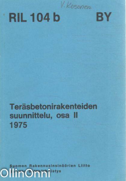 Teräsbetonirakenteiden suunnittelu, osa II, Pekka Kanerva