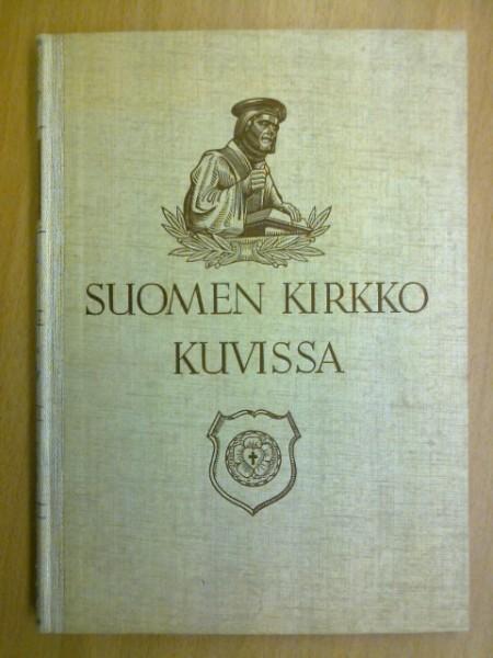 Suomen kirkko kuvissa,