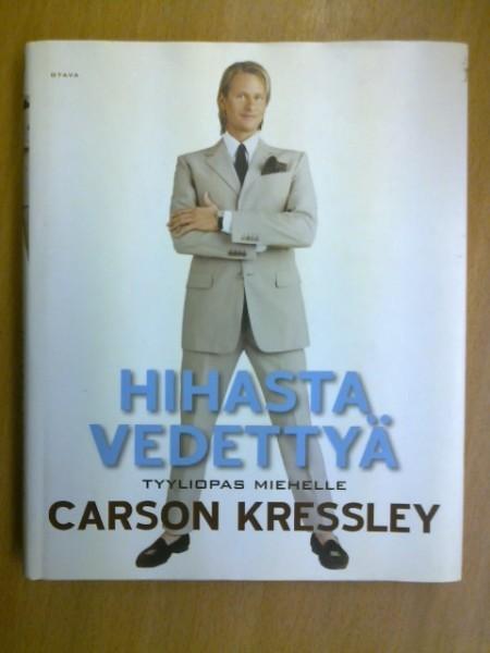 Hihasta vedettyä : tyyliopas miehelle, Carson Kressley