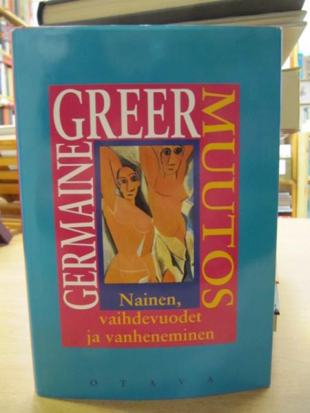 Muutos : nainen, vaihdevuodet ja vanheneminen, Germaine Greer