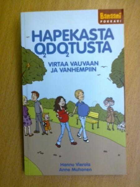 Hapekasta odotusta : virtaa vauvaan ja vanhempiin, Hannu Vierola