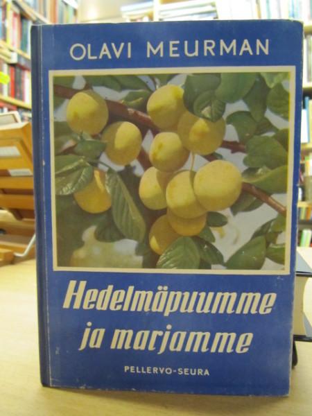 Hedelmäpuumme ja marjamme, Olavi Meurman