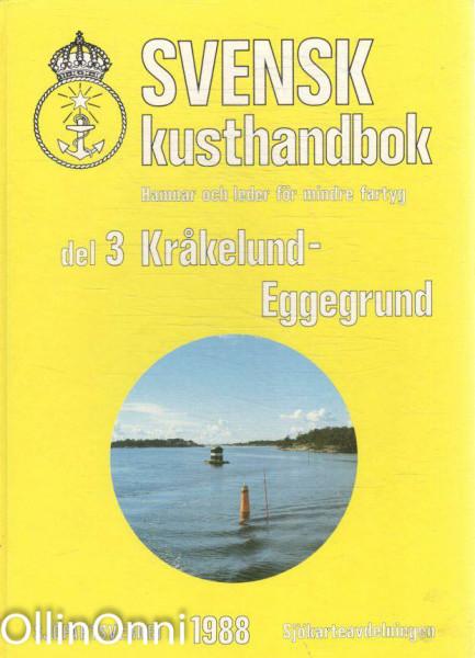 Svensk kusthandbok hamnar och leder för mindre fartyg - Del 3 Kråkelund - Eggegrund, Folke Petersson