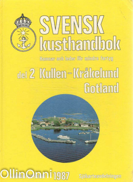 Svensk kusthandbok - Hamnar och leder för mindre fartyg - Del 2 Kullen-Kråkelund Gotland, Folke Petersson