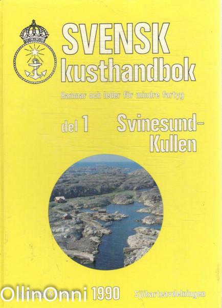 Svensk kusthandbok - Hamnar och leder för mindre fartyg - Del 1 Svinesun-Kullen, Folke Petersson
