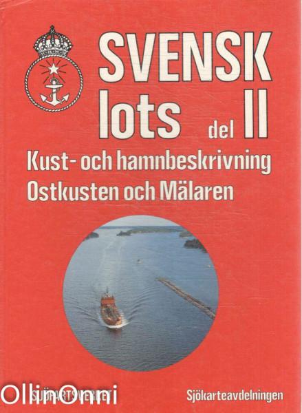 Svensk lots Del II - Svenska kusten - Torhamnsudde-Gränsen mot Finland, Gotland samt Mälaren, Folke Petersson