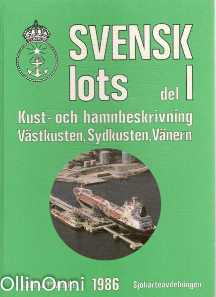 Svensk lots Del I - Kust- och hamnbeskrivning - Väskusten, Sydkusten, Vänern, Anita Hallberg